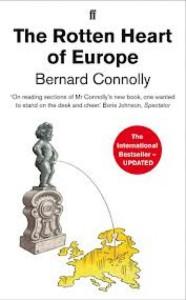 Bernard Connollys bok The rotten heart of Europe. För denna avslöjande skildring av euron och den korruptionsavskedade Santer-kommissionen blev han fälld av EG-domstolen. En av åtalspunkterna, som dock drogs tillbaka, rörde extrem blasfemi.